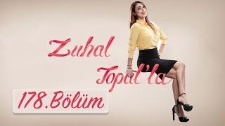 Zuhal Topal'la 178. Bölüm (HD) | 28 Nisan 2017