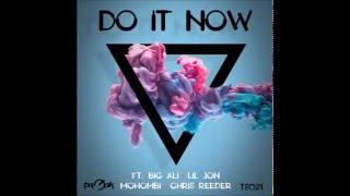 Big Ali Feat Lil Jon, Mohombi & Chris Reeder   Do It Now (Dirty Version)