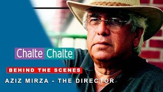 Chalte Chalte | Behind The Scenes | Shah Rukh Khan | Aziz Mirza - The Director