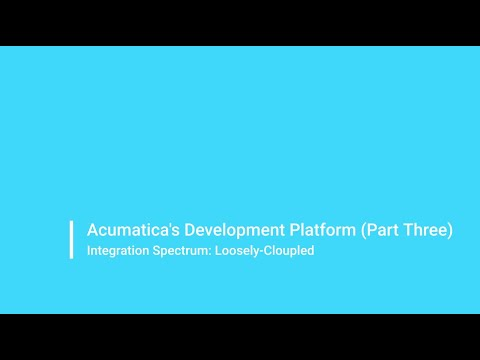 Acumatica's Development Platform (Part Three)