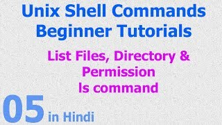 05 - Unix | Linux Shell - List File | Directories | Permission - ls command - Hindi