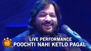 Roop Kumar Rathod Live - Poochti Nahi Ketlo Pagal   Gujarati Jalso 2016