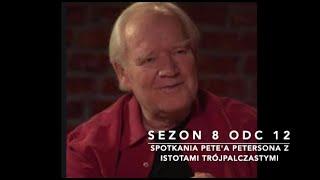 Sezon 8 Odcinek 12 – Spotkania Pete'a Petersona z istotami trójpalczastymi