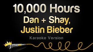 Dan + Shay, Justin Bieber   10,000 Hours (Karaoke Version)