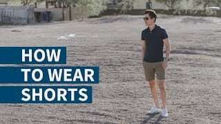 How To Wear Shorts   How Mens Shorts Should Fit