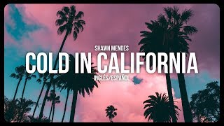 SHAWN MENDES • COLD IN CALIFORNIA (DEMO) | LETRA EN INGLÉS Y ESPAÑOL