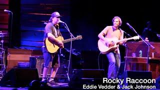 Eddie Vedder & Jack Johnson LIVE - Rocky Raccoon