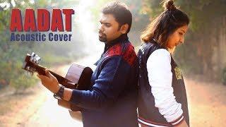 AADAT | Atif Aslam | Jal the Band | Akanksha Prassenjit Acoustic Cover