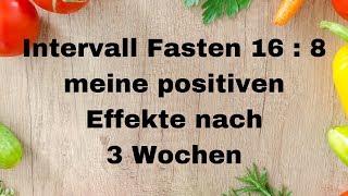 #Intervallfasten 16:8 - erste positive Effekte und Veränderungen nach 3 Wochen  - ich bleibe dran!