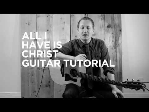 All I Have Is Christ - Youtube Tutorial Video