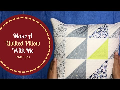 Series: How To Make A Quilted Pillow (Part 3/3)