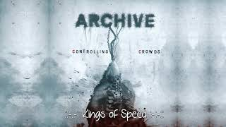 "Archive  - Kings of Speed  - Álbum: ""Controlling Crowds"" HD"