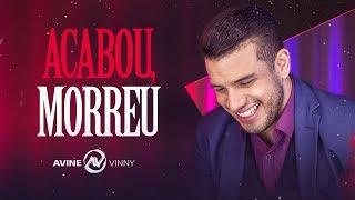 Avine Vinny   Acabou, Morreu