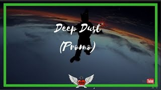 Deep Dust [Promo Video]
