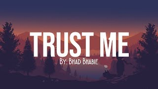 TRUST ME LYRICS | BHAD BHABIE | NEW SONG 2018 | FREY FOR ALL