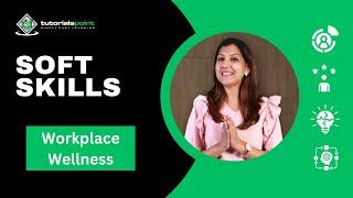 Soft Skills - Workplace Wellness