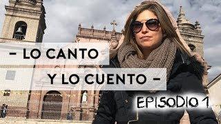 ANNA CARINA - LO CANTO Y LO CUENTO EPISODIO 1 - AYACUCHO