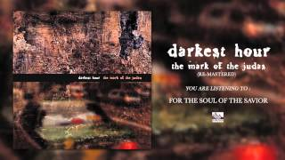 DARKEST HOUR - For The Soul Of The Savior (Re-Mastered)