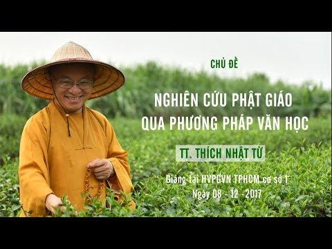 PPNCPH 16 - Nghiên cứu Phật giáo qua phương pháp văn học - TT. Thích Nhật Từ