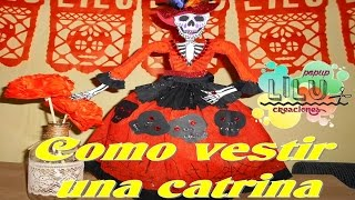 Cómo vestir una catrina | Especial Día de muertos