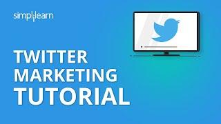Twitter Marketing Tutorial | Twitter Marketing Strategies | Digital Marketing Tutorial | Simplilearn