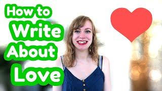 Different Ways to Write About Love - WritersLife.Org