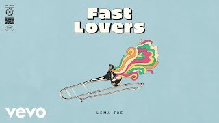 Lemaitre   Fast Lovers (Audio)