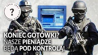 Koniec gotówki? Nasze pieniądze będą pod kontrolą! || Jaka jest prawda?