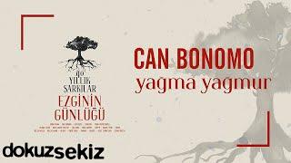 Can Bonomo - Yağma Yağmur (Ezginin Günlüğü 40 Yıllık Şarkılar) (Official Audio)