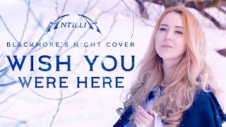 Blackmore's Night (Rednex) - Wish you were here (Antillia Full Band Cover)