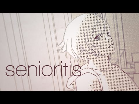 【Oliver】Senioritis【Original Song + PV】