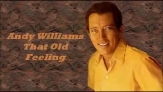 Andy Williams.........That Old Feeling.