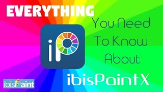 EVERYTHING You Need To Know About IBIS PAINT X, Drawing App