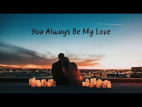 You Always Be My Love | Beautiful Chill Mix
