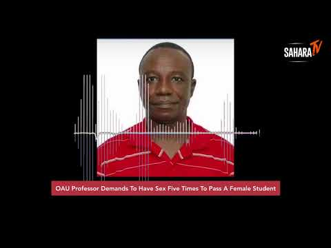 OAU Professor Demands To Have Sex Five Times To Pass A Female Student