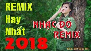 nhac-do-remix-hao-khi-que-huong-2018-nhac-cach-mang-hay-nhat-lk-nhac-cach-mang-remix
