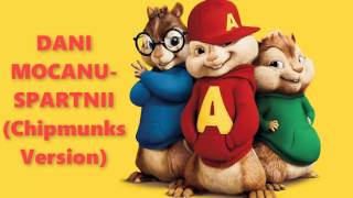 DANI MOCANU - SPARTANII (Chipmunks Version / Veverite)