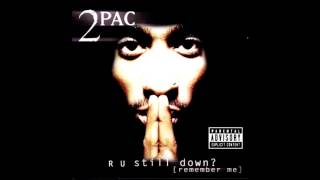 2Pac - R U Still Down? (Remember Me) (OG) (AV Master Edit)
