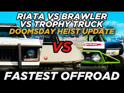 "Riata Vs Brawler Vs Trophy Truck ""Fastest Offroad"" (GTA Online Doomsday Heist Update)"