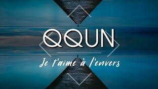 QQUN - Je T'aime À L'envers