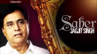 Tumne Dil Ki Baat Keh Di - Jagjit Singh Ghazals 'Saher' Album
