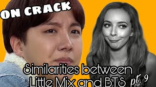 Similarities between LITTLE MIX and BTS on crack   9