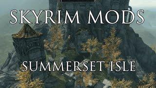 Skyrim Mods: Summerset Isle!