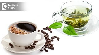 Tea vs Coffee Which is better for me - Ms. Sushma Jaiswal
