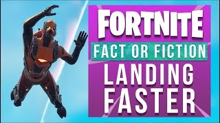 Fortnite Fact or Fiction - How To Land Faster