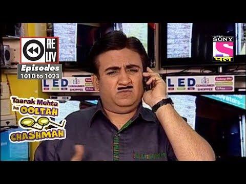 Weekly Reliv - Taarak Mehta Ka Ooltah Chashmah - 17th Mar to 23rd Mar 2018 - Episode 1010 to 1023