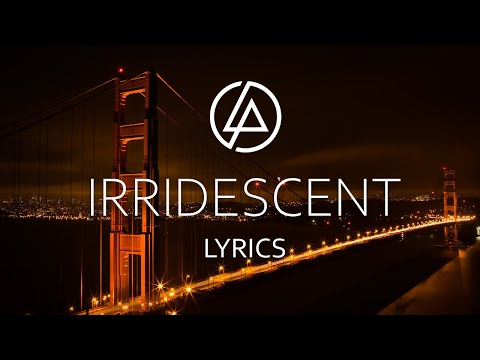 Linkin Park - Irridescent Lyrics