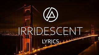 Linkin Park - Irridescent Lyrics
