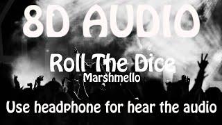 Marshmello X SOB X RBE   Roll The Dice (8D AUDIO 🎵)