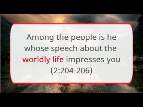 Among the people is he whose speech about the worldly life impresses you   Abdullah Matroud